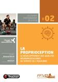 Aurélien Broussal-Derval et Laurent Delacourt - La proprioception - Le développement des qualités neuromusculaires au service de l'équilibre.