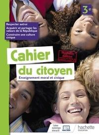 Aurélien Cador et Jeanne Cador - Enseignement moral et civique 3e Cahier du citoyen.