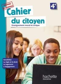 Aurélien Cador et Jeanne Cador - Enseignement moral et civique 4e Cahier du citoyen.