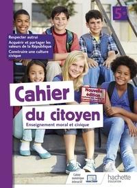 Aurélien Cador et Jeanne Cador - Enseignement moral et civique 5e Cahier du citoyen.