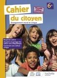 Aurélien Cador et Jeanne Cador - Enseignement moral et civique 6e Cahier du citoyen.