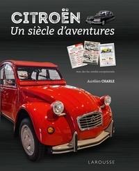 Citroën- Un siècle d'aventures - Aurélien Charle |