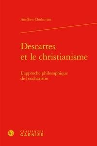 Descartes et le christianisme - Lapproche philosophique de leucharistie.pdf