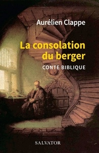 La consolation du berger- Conte biblique - Aurélien Clappe |