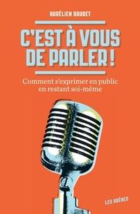 C'est à vous de parler ! - Aurélien Daudet   Showmesound.org