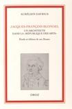 """Aurélien Davrius - Jacques-François Blondel, un architecte dans la """"République des Arts"""" - Etude et édition de ses Discours."""