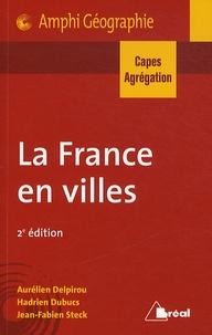 Aurélien Delpirou et Hadrien Dubucs - La France en villes.
