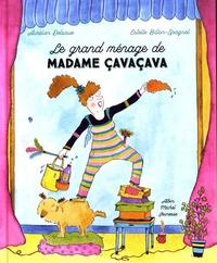 Aurélien Delsaux et Estelle Billon-Spagnol - Le grand ménage de madame Cavaçava.