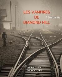 AURELIEN DESCOURS - LES VAMPIRES DE DIAMOND HILL.