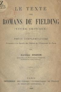 Aurélien Digeon - Le texte des romans de Fielding (étude critique) - Thèse complémentaire présentée à la Faculté des lettres de l'Université de Paris.