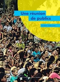 Aurélien Djakouane - Une réunion de publics - Enquête sur un festival et une saison en outre-mer, Le Séchoir – Ile de la Réunion.