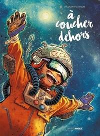 Aurélien Ducoudray et  Anlor - A coucher dehors  : Histoire complète.