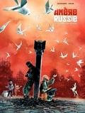 Aurélien Ducoudray - Amère Russie Tome 2 : Les colombes de Grozny.