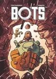 Aurélien Ducoudray et Steve Baker - Bots Tome 2 : .