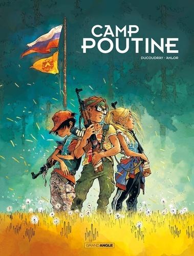 Aurélien Ducoudray et  Anlor - Camp Poutine Tome 1 : .