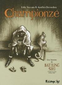 Aurélien Ducoudray et Eddy Vaccaro - Championze - Une histoire de Battling Siki, Champion du monde de boxe, 1922.