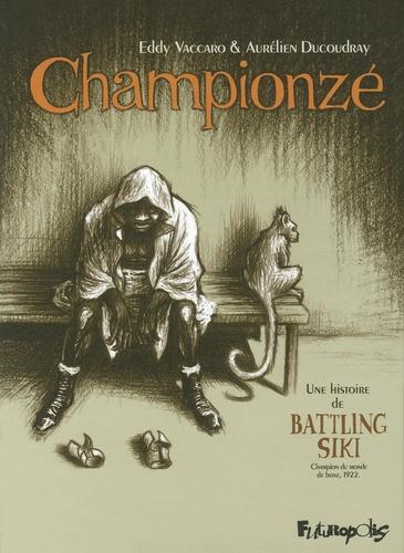 Championze. Une histoire de Battling Siki, Champion du monde de boxe, 1922