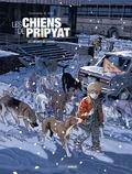Aurélien Ducoudray et Christophe Alliel - Les chiens de Pripyat Tome 2 : Les enfants de l'atome.