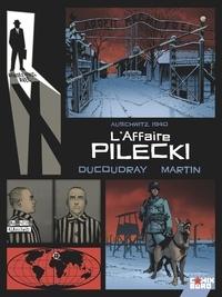 Aurélien Ducoudray et Olivier Martin - Rendez-vous avec X  : L'affaire Pilecki - Auschwitz, 1940.
