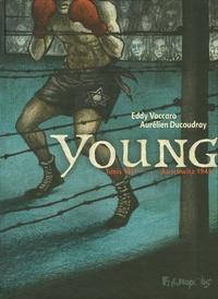 Aurélien Ducoudray et Eddy Vaccaro - Young - Tunis 1911-Auschwitz 1945.