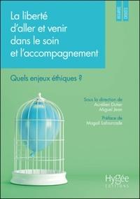 Aurélien Dutier et Miguel Jean - La liberté d'aller et venir dans le soin et l'accompagnement - Quels enjeux éthiques ?.