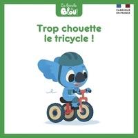 Aurélien Fernandez et Nicolas Ferreira - La bande à Blou ! Tome 13 : Trop chouette le tricycle !.
