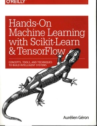 Aurélien Géron - Hands-On Machine Learning with Scikit-Learn and TensorFlow - Concepts, Tools, and Techniques to Build Intelligent Systems.