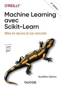 Aurélien Géron - Machine Learning avec Scikit-Learn - Mise en oeuvre et cas concrets.