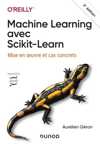 Machine Learning avec Scikit-Learn. Mise en oeuvre et cas concrets 2e édition