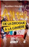 Aurélien Hautem - De la drogue à la lumière - Et si tout était possible....