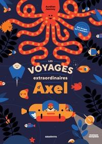 Aurélien Jeanney - Les voyages extraordinaires d'Axel.