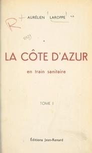 Aurélien Laroppe - La Côte d'azur (1) - En train sanitaire.