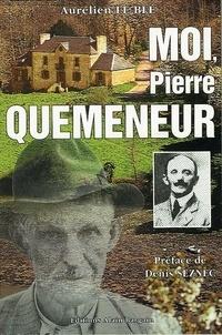 Aurélien Le Blé - Moi, Pierre Quemeneur.