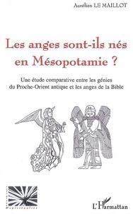 Les anges sont-ils nés en Mésopotamie ? - Une étude comparative entre les génies du Proche-Orient antique et les anges de la Bible.pdf