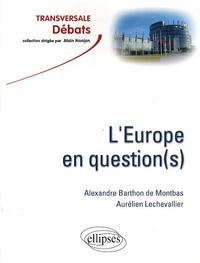 Aurélien Lechevallier et Alexandre de Montbas - L'Europe en question(s).