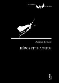 Aurélien Lemant - Héros et Thanatos.