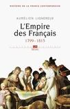 Aurélien Lignereux - Histoire de la France contemporaine - Tome 1, L'Empire des Français (1799-1815).