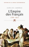 Aurélien Lignereux - Histoire de la France contemporaine - Tome 1, L'Empire des Français 1799-1815.
