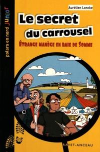 Aurélien Loncke - Le secret du carrousel.