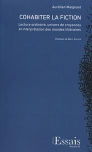 Aurélien Maignant - Cohabiter la fiction - Lecture ordinaire, univers de croyances et interprétation des mondes littéraires.