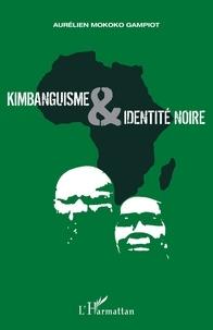 Aurélien Mokoko Gampiot - Kimbanguisme et identité noire.