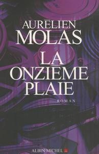 Aurélien Molas - La Onzième Plaie.