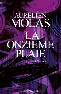 Aurélien Molas et Aurélien Molas - La Onzième plaie.