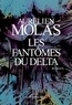 Aurélien Molas - Les Fantômes du Delta.