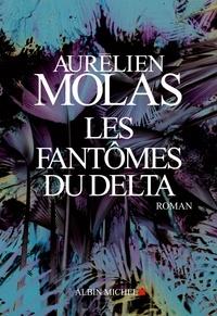 Aurélien Molas et Aurélien Molas - Les Fantômes du Delta.
