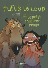 Aurélien Morinière et  Tarek - Rufus le loup et le petit chaperon rouge.