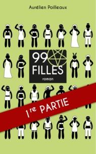 Aurélien Poilleaux - 99 filles - Partie I.