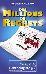 Aurélien Poilleaux - Des millions de regrets.