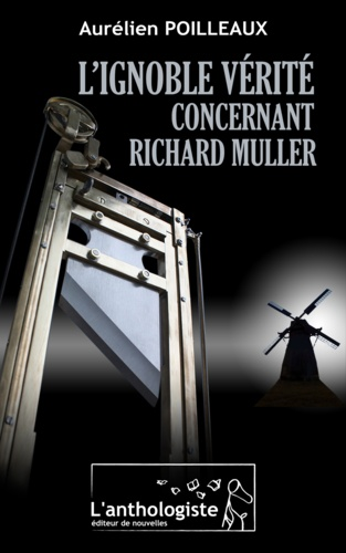 Aurélien Poilleaux - L'ignoble vérité concernant Richard Muller.