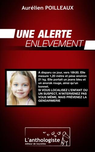 Aurélien Poilleaux - Une alerte enlèvement.